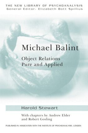 Michael Balint: Object Relations, Pure and Applied, 1st Edition (Paperback) book cover