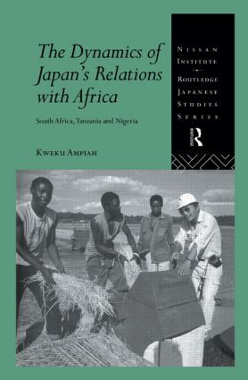 The Dynamics of Japan's Relations with Africa: South Africa, Tanzania and Nigeria, 1st Edition (Hardback) book cover