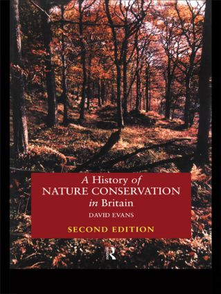 A History of Nature Conservation in Britain: 2nd Edition (Paperback) book cover