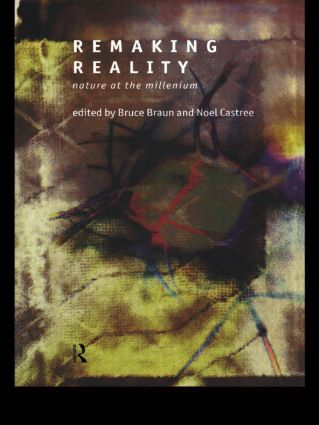 Remaking Reality: Nature at the Millenium, 1st Edition (Paperback) book cover