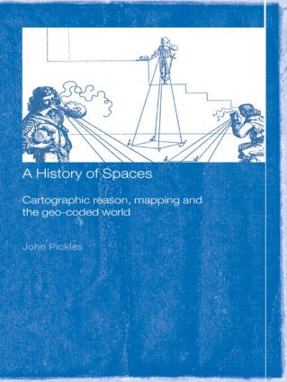 A History of Spaces: Cartographic Reason, Mapping and the Geo-Coded World, 1st Edition (Paperback) book cover
