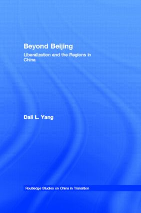 Beyond Beijing: Liberalization and the Regions in China (Hardback) book cover