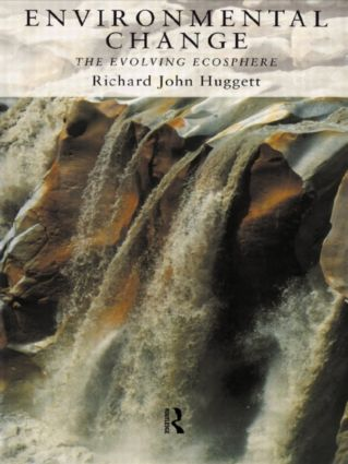 Environmental Change: The Evolving Ecosphere, 1st Edition (Paperback) book cover
