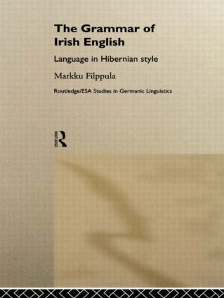 The Grammar of Irish English: Language in Hibernian Style book cover