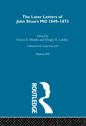 Collected Works of John Stuart Mill: XVI. Later Letters 1848-1873 Vol C book cover