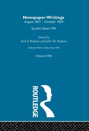 Collected Works of John Stuart Mill: XXIII. Newspaper Writings Vol B (Hardback) book cover
