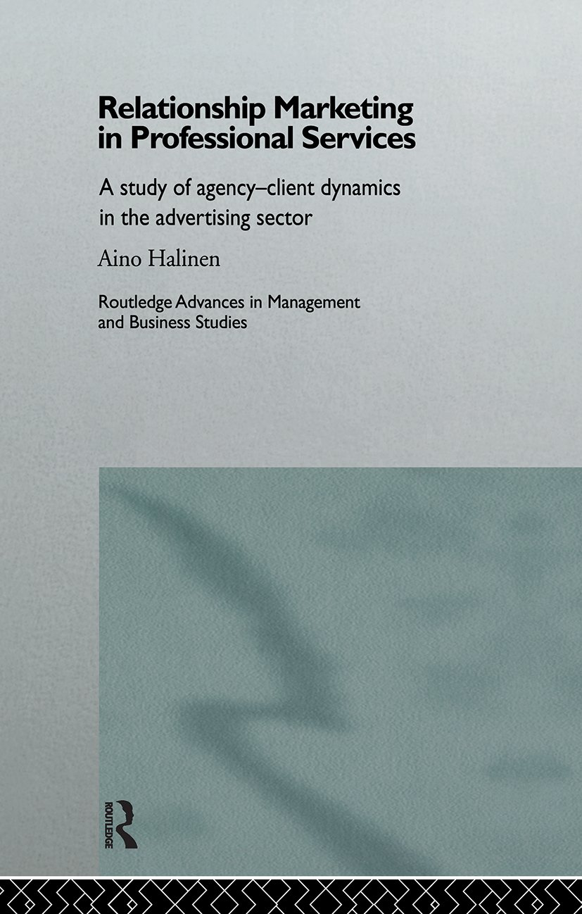 Relationship Marketing in Professional Services: A Study of Agency-Client Dynamics in the Advertising Sector, 1st Edition (Hardback) book cover