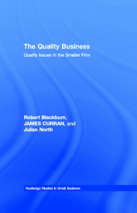 The Quality Business: Quality Issues in the Smaller Firm (Hardback) book cover