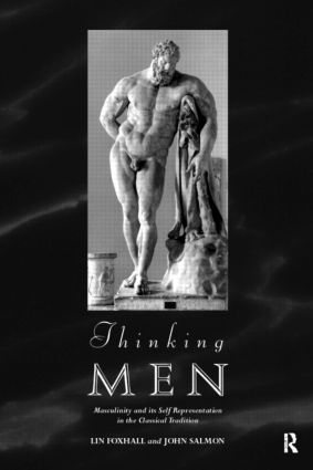 Thinking Men: Masculinity and its Self-Representation in the Classical Tradition book cover