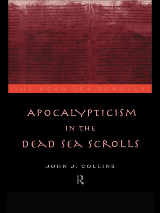 Apocalypticism in the Dead Sea Scrolls: 1st Edition (Paperback) book cover