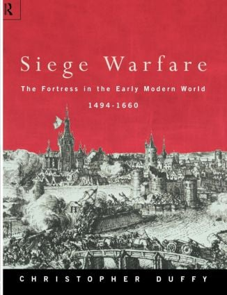 Siege Warfare: The Fortress in the Early Modern World 1494-1660, 1st Edition (Paperback) book cover