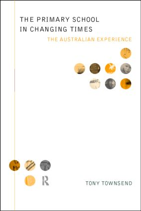 The Primary School in Changing Times: The Australian Experience, 1st Edition (Paperback) book cover