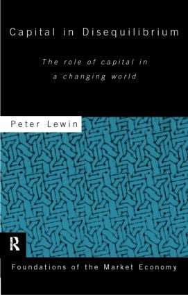 Capital in Disequilibrium: The Role of Capital in a Changing World (Hardback) book cover