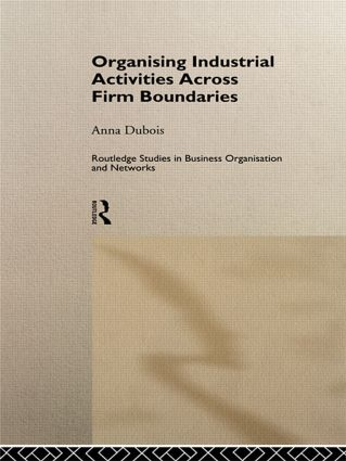 Organizing Industrial Activities Across Firm Boundaries book cover