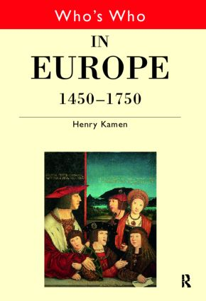 Who's Who in Europe 1450-1750: 1st Edition (Hardback) book cover