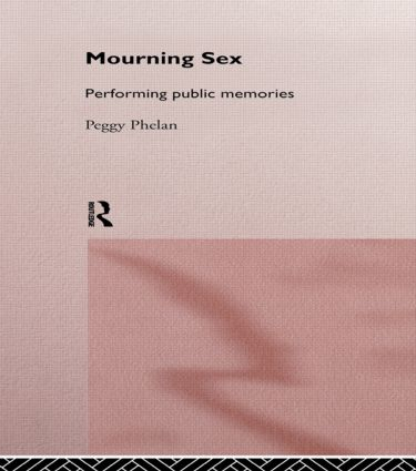 Mourning Sex: Performing Public Memories, 1st Edition (Hardback) book cover