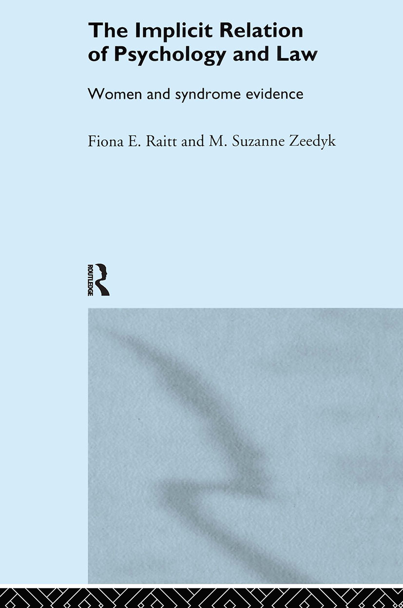 The Implicit Relation of Psychology and Law: Women and Syndrome Evidence, 1st Edition (Hardback) book cover