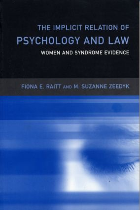 The Implicit Relation of Psychology and Law: Women and Syndrome Evidence, 1st Edition (Paperback) book cover