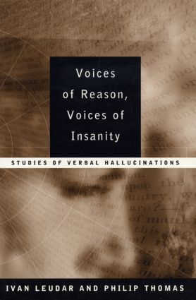 Voices of Reason, Voices of Insanity: Studies of Verbal Hallucinations, 1st Edition (Paperback) book cover