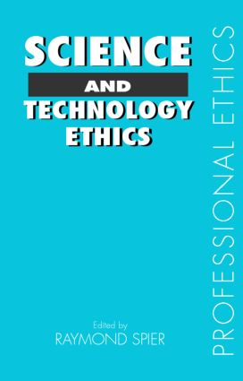 Science and Technology Ethics: 1st Edition (Paperback) book cover