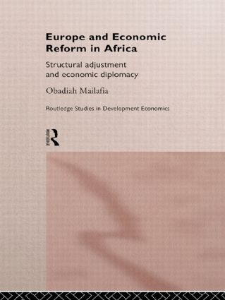 Europe and Economic Reform in Africa: Structural Adjustment and Economic Diplomacy, 1st Edition (Hardback) book cover