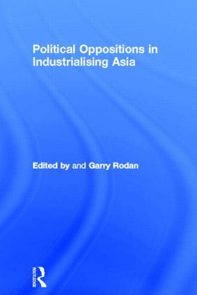 Political Oppositions in Industrialising Asia: 1st Edition (Paperback) book cover