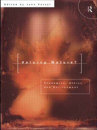 Valuing Nature?: Economics, ethics and environment, 1st Edition (Paperback) book cover