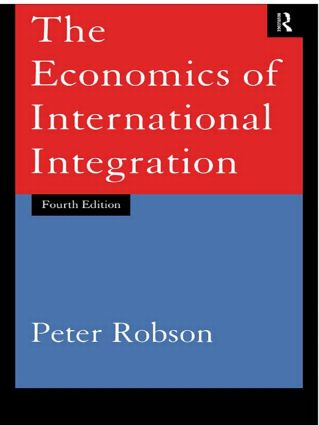 The Economics of International Integration: 4th Edition (Paperback) book cover