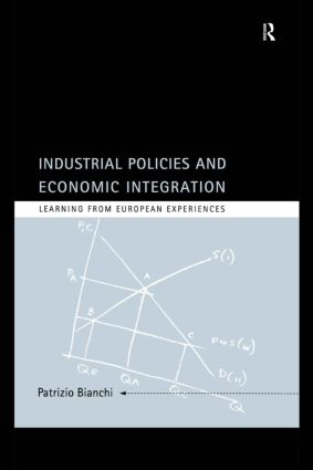 Industrial Policies and Economic Integration: Learning From European Experiences, 1st Edition (e-Book) book cover