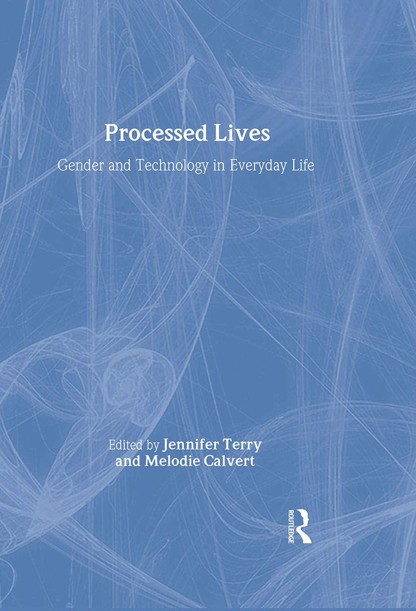 Processed Lives: Gender and Technology in Everyday Life, 1st Edition (Hardback) book cover