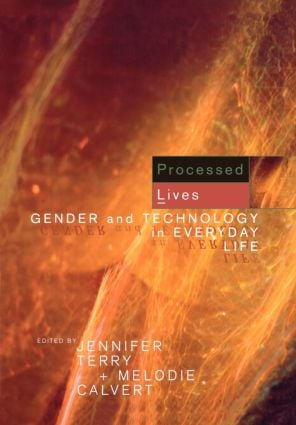 Processed Lives: Gender and Technology in Everyday Life, 1st Edition (Paperback) book cover