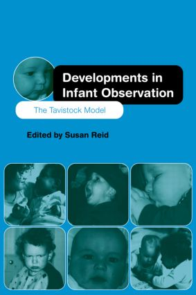 Developments in Infant Observation: The Tavistock Model (Paperback) book cover