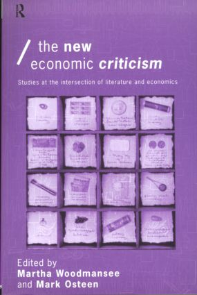 The New Economic Criticism: Studies at the interface of literature and economics book cover
