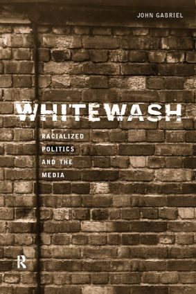 Whitewash: Racialized Politics and the Media, 1st Edition (Hardback) book cover
