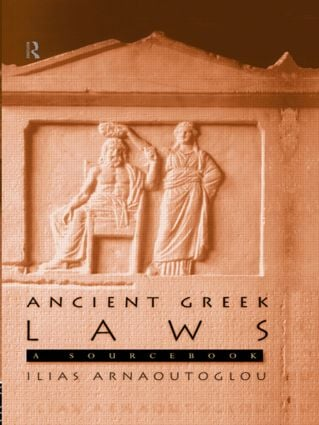 Ancient Greek Laws: A Sourcebook, 1st Edition (Paperback) book cover