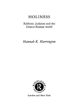 Holiness: Rabbinic Judaism in the Graeco-Roman World book cover