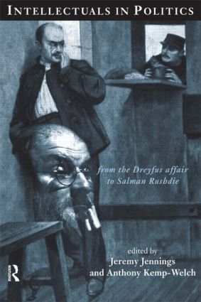 Intellectuals in Politics: From the Dreyfus Affair to Salman Rushdie, 1st Edition (Paperback) book cover