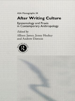 After Writing Culture: Epistemology and Praxis in Contemporary Anthropology, 1st Edition (Paperback) book cover