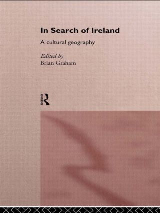 In Search of Ireland: A Cultural Geography, 1st Edition (Paperback) book cover