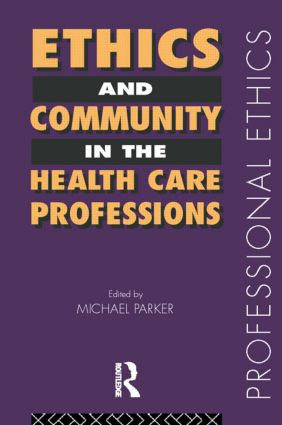 Ethics and Community in the Health Care Professions (Paperback) book cover