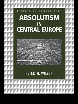 Absolutism in Central Europe: 1st Edition (Paperback) book cover