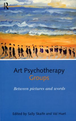 Art Psychotherapy Groups: Between Pictures and Words, 1st Edition (Paperback) book cover