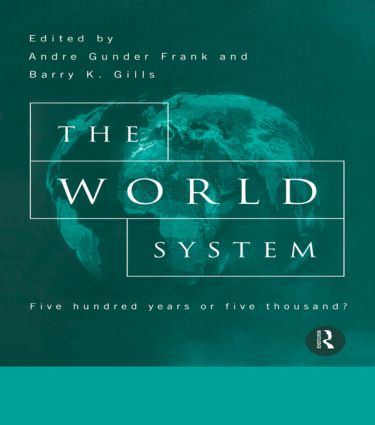 The World System: Five Hundred Years or Five Thousand? (Paperback) book cover