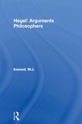 Hegel: Arguments Philosophers