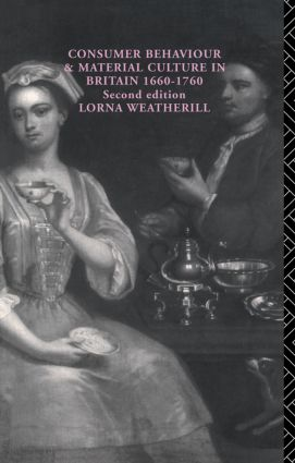 Consumer Behaviour and Material Culture in Britain, 1660-1760: 1st Edition (Paperback) book cover