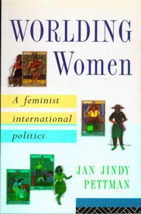 Worlding Women: A Feminist International Politics book cover
