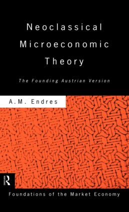 Neoclassical Microeconomic Theory: The Founding Austrian Vision book cover