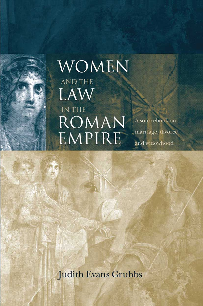 Women and the Law in the Roman Empire: A Sourcebook on Marriage, Divorce and Widowhood, 1st Edition (Paperback) book cover
