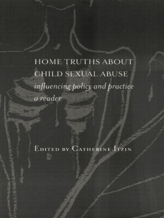 Home Truths About Child Sexual Abuse: Policy and Practice, 1st Edition (Paperback) book cover