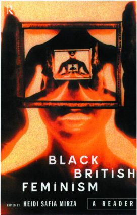 Black British Feminism: A Reader: 1st Edition (Paperback) book cover